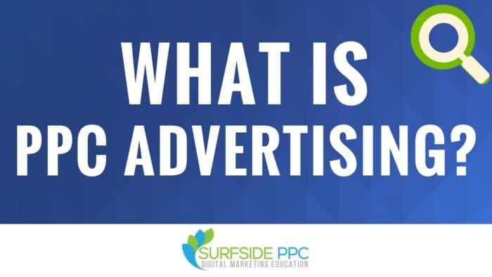What is PPC Advertising - What is Pay-Per-Click Advertising
