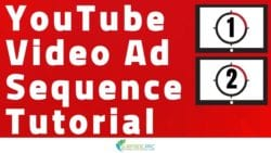 YouTube Video Ad Sequencing Tutorial