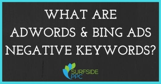 What are adwords bing ads negative keywords