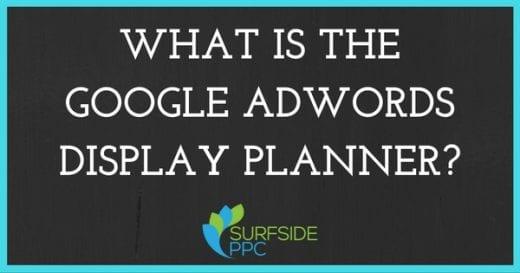 What is Google AdWords Display Planner