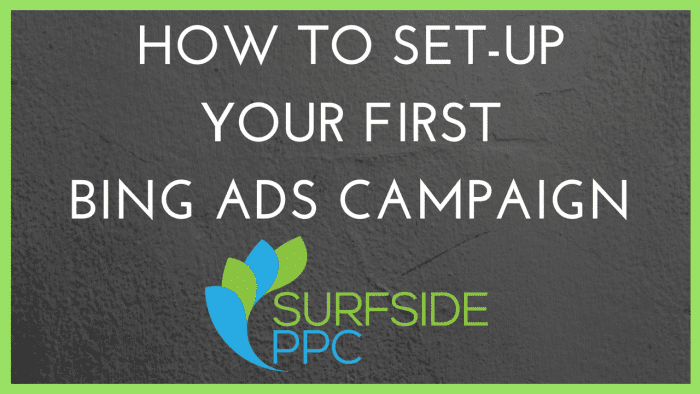how to set up your first bing ads campaign