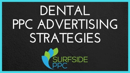 dental pay per click advertising strategies