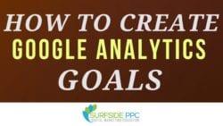 How To Set-Up Google Analytics Goals