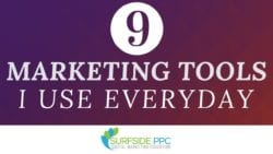 9 Best Marketing Tools I Use Almost Every Day