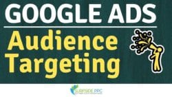 Google Ads Audience Targeting Tutorial