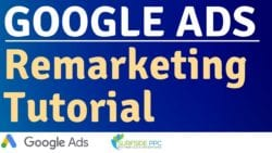 Google Ads Remarketing Set-up and Tutorial