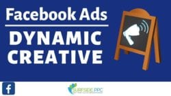 How To Use Facebook Dynamic Creative Ads