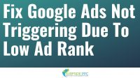 Fix Google Ads Not Triggering Due to Low Ad Rank