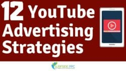 12 YouTube Advertising Strategies For Better Campaigns