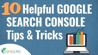 10 google search console tips