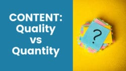Content Quality vs. Content Quantity - Which is Better?