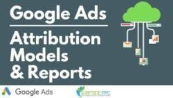 Google Ads Attribution Models Explained With Best Practices
