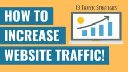 How To Increase Your Website Traffic - 13 Strategies