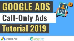 How To Create Google Ads Call-Only Ad Campaigns