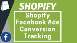 Shopify Facebook Ads Conversion Tracking Tutorial