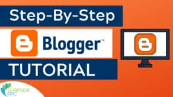 Step-By-Step Blogger Tutorial for Beginners