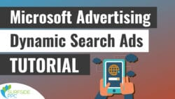 Microsoft Advertising Dynamic Search Ads Tutorial