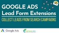 Google Ads Lead Form Ad Extensions Explained