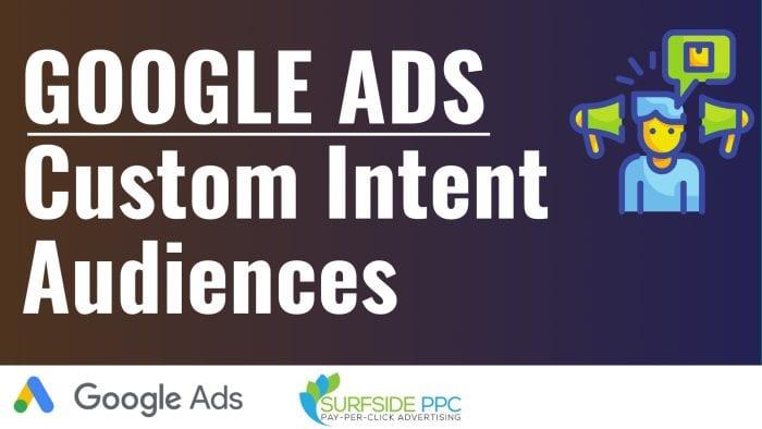 google ads custom intent audience targeting