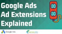 Google Ads Ad Extensions: Complete 2020 Guide
